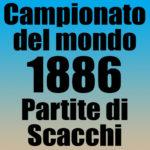 Partite del Campionato del Mondo di Scacchi 1886