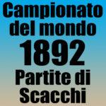 Partite del Campionato del Mondo di Scacchi 1892
