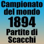 Partite del Campionato del Mondo di Scacchi 1894