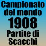 Partite del Campionato del Mondo di Scacchi 1908