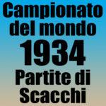 Partite del Campionato del Mondo di Scacchi 1934