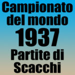 Partite del Campionato del Mondo di Scacchi 1937