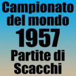 Partite del Campionato del Mondo di Scacchi 1957
