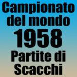 Partite del Campionato del Mondo di Scacchi 1958