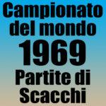 Partite del Campionato del Mondo di Scacchi 1969