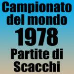 Partite del Campionato del Mondo di Scacchi 1978