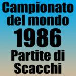 Partite del Campionato del Mondo di Scacchi 1986