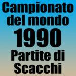 Partite del Campionato del Mondo di Scacchi 1990