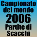 Partite del Campionato del Mondo di Scacchi 2006