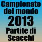 Partite del Campionato del Mondo di Scacchi 2013