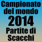 Partite del Campionato del Mondo di Scacchi 2014