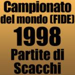 Partite del Campionato del Mondo di Scacchi FIDE 1998