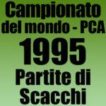 Partite del Campionato del Mondo di Scacchi PCA 1995